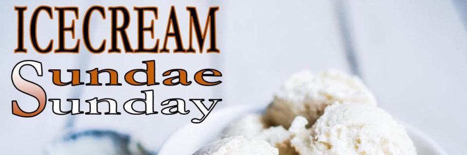 Ice Cream Sundae Sunday