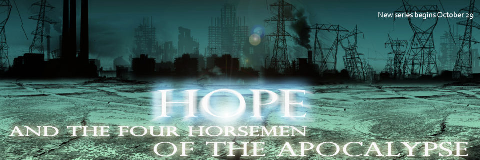 Hope and the Four Horsemen of the Apocalypse