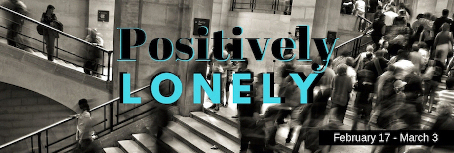 Positively Lonely – Facing Loneliness