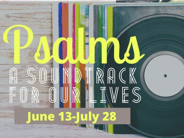 Psalms: A Soundtrack for Our Lives