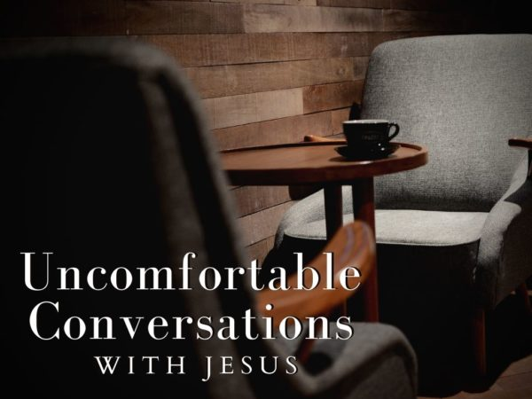 Uncomfortable Conversations With Jesus