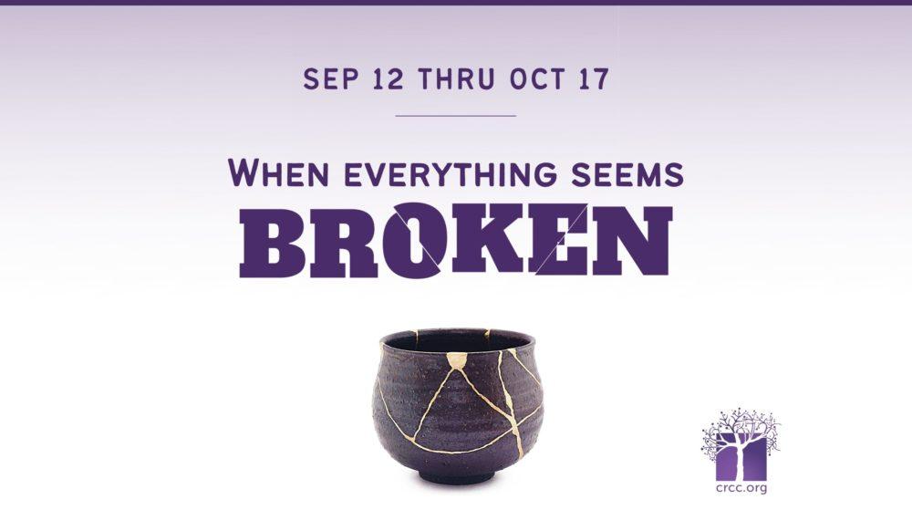 When Everything Seems Broken