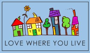 Love Where You Live: Serving Our Neighborhoods